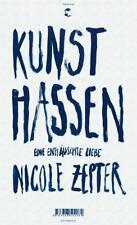 Zepter, Nicole - Kunst hassen: Eine enttäuschte Liebe .