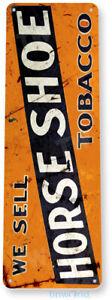 TIN SIGN Horse Shoe Tobacco Rustic Smoke Shop Cigar Tobacco Metal Decor B621