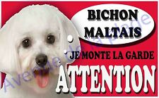 Plaque aluminium Attention au chien - Je monte la garde - Bichon Maltais - NEUF