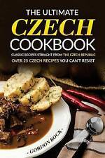 The Ultimate Czech Cookbook - Classic Recipes Straight from the C 9781539111221
