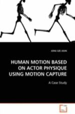 HUMAN MOTION BASED ON ACTOR PHYSIQUE USING MOTION CAPTURE : A Case Study by...