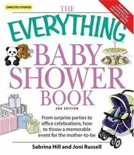 The Everything Baby Shower Book: Throw a memorable event for mother-to-ExLibrary
