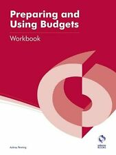 Preparing and Using Budgets Workbook (AAT Accounting - Level 4 Diploma in Acco,
