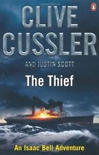 The Thief: Isaac Bell #5 by Justin Scott, Clive Cussler (Paperback, 2013)