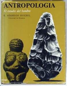 ANTROPOLOGÍA - EL ESTUDIO DEL HOMBRE - E. ADAMSON - ED. OMEGA 1973 - 597 PÁGINAS