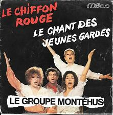 "45 TOURS / 7"" SINGLE--LE GROUPE MONTEHUS--LE CHIFFON ROUGE / LE CHANT DES...--81"