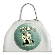 Tequila Brain Off Liver On Funny Humor Retro White Cowbell Cow Bell Instrument