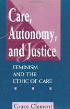 Care, Autonomy, and Justice: Feminism and the Ethic of Care (Feminist -ExLibrary