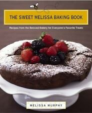 The Sweet Melissa Baking Book : Recipes from the Beloved Bakery for...