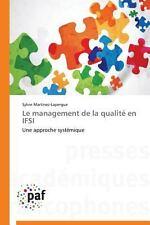 Le Management de la Qualite en Ifsi by Martinez-Lapergue Sylvie (2014,...