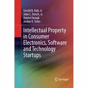 Intellectual Property in Consumer Electronics, Software - Hardcover NEW Halt, Jr