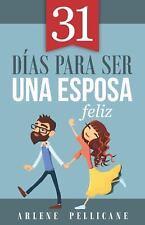 31 Días Para Ser Una Esposa Feliz/ 31 Days To Becoming A Happy Wife