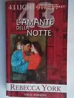 L'amante della notteYork rebecca light streetserial harmony romanzi rosa amore