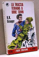 LA TRACCIA TERMINA A DOBE TOWN - K.R.Granger [I Nuovi sonzogno 175]