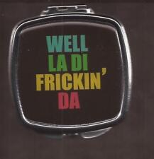 Well La Di Frickin' Da Compact Hand Pocket Mirror New [15341] OoP by Spoontiques