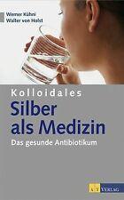 Kolloidales Silber als Medizin von Werner Kühni, Wa...   Buch   Zustand sehr gut