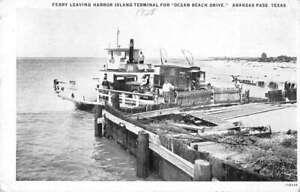 Aransas Pass Texas Ferry Leaving Harbor Island Terminal Postcard AA45256