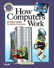 How Computers Work (9th Edition) by White, Ron, Downs, Timothy Edward