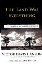 The Land Was Everything: Letters from an American Farmer
