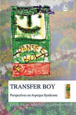 Transfer Boy: Perspectives on Asperger Syndrome, Vuletic, Ljiljana, Ferrari, Mic