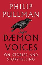 Daemon Voices on Stories and Storytelling by Philip Pullman 9781910989548