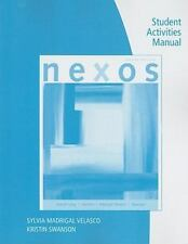 Student Activities Manual for Spaine LongCarreiraMadrigal VelascoSwanson's Nexos