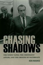 USED (GD) Chasing Shadows: The Nixon Tapes, the Chennault Affair, and the Origin