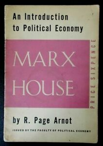 An Introduction to Political Economy by R Page Arnot syllabus booklet Marx House