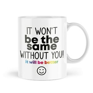 Funny Leaving Mug   It Won't Be The Same Without You   Gift Mugs Office MBH939