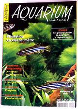 Aquarium Magazine n°161 - Plantation en eau saumâtre/ Dossier piège en eau douce