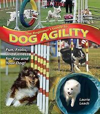 The Beginner's Guide to Dog Agility~Training for Competition~Step-by-Step~NEW