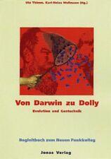 Von Darwin zu Dolly. Evolution und Gentechnik. Begleitbuch zum Neuen Funkkolleg