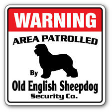 OLD ENGLISH SHEEPDOG Security Sign Pet dog guard warning owner lover groomer