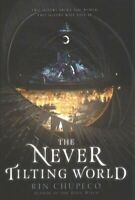 The Never Tilting World by Rin Chupeco 9780062821799 | Brand New