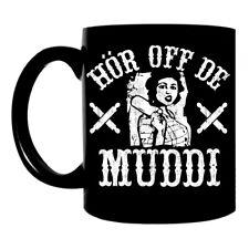 Kaffee Tasse Hör off de Muddi Becher Mutter Mama Geschenk Mutti lustige witzige