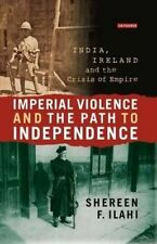 Imperial Violence and the Path to Independence: India, Ireland and the Crisis...