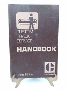 CATERPILLAR CUSTOM TRACK SERVICE MANUAL 6TH EDITION
