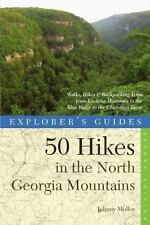 Explorer's Guide 50 Hikes in the North Georgia Mountains: Walks, Hikes & Backpac