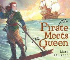 The Pirate Meets the Queen by Faulkner, Matt