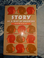 Story As a Way of Knowing by Kevin Bradt (1997, Paperback)