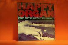 HAPPY ORGAN - THE  BEST OF YESTERDAY -SHRINK *BUY 1 LP GET 1 LP FREE + FREE SHIP