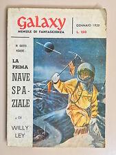 La prima nave spaziale di Willy Ley Galaxy Anno II n.1 Ed. Due Mondi 1959