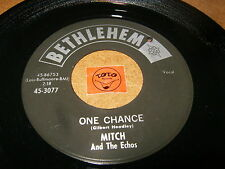 MITCH AND THE ECHOS - ONE CHANCE - I COULD CRY  / LISTEN - ROCK N ROLL