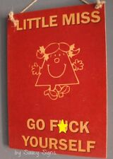 Very Naughty Little Miss Go F*ck Yourself Sign  ~ Office Pub Bar Warning Wooden