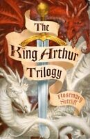 The King Arthur Trilogy Three Books In One (The Sword ... by Sutcliff, Rosemary;