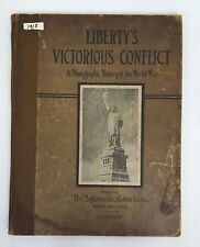 1918 Liberty's VICORIOUS CONFLICT Photographic History of the World War WWI Book