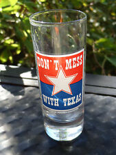 Whiskey Liquor Booze SHOT GLASS ~*~ Don't Mess With TEXAS ~ The Lone Star State