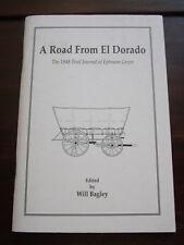 A Road From El Dorado - The 1848 Trail Journal of Ephraim Green - Mormon/LDS