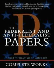 The Federalist and Anti-Federalist Papers by Patrick Henry, James Madison,...