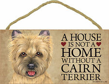 A house is not a home without a Cairn Terrier Wood Puppy Dog Sign Usa Made
